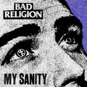 BAD RELIGION - My Sanity (Record Store Day 2019)