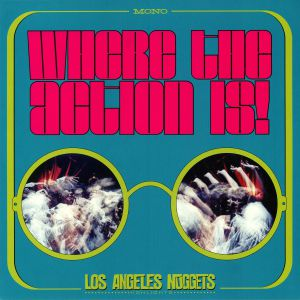 VARIOUS - Where The Action Is! Los Angeles Nuggets Highlights (Record Store Day 2019)