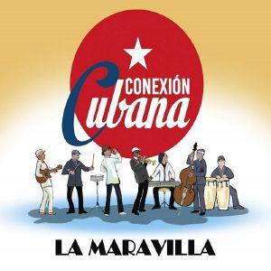 CONEXION CUBANA - La Maravilla
