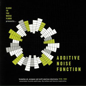 VARIOUS - Additive Noise Function: Formative UK European & American Electronica 1978-1984