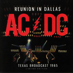 AC/DC - Reunion In Dallas: Texas Broadcast 1985