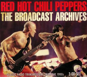 RED HOT CHILI PEPPERS - The Broadcast Archives: Classic Radio Transmissions From The 1990s
