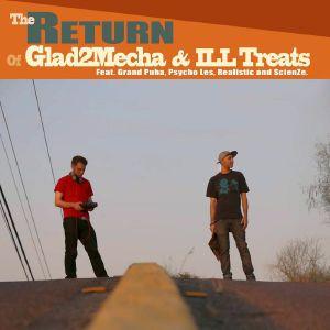 GLAD2MECHA/ILL TREATS - The Return Of Glad2Mecha & Ill Treats (Deluxe)