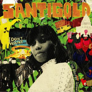 SANTIGOLD - I Don't Want: The Gold Fire Sessions (Record Store Day 2019)