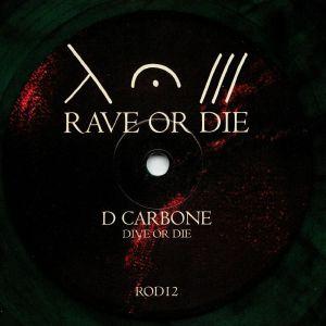 CARBONE, D/UMWELT - Rave Or Die 12