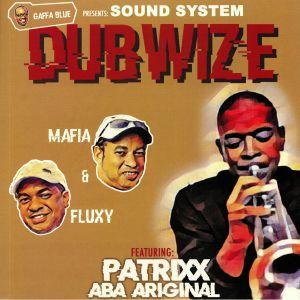 MAFIA & FLUXY feat PATRIXX ABA ARIGINAL - Gaffa Blue Presents: Sound System Dubwize
