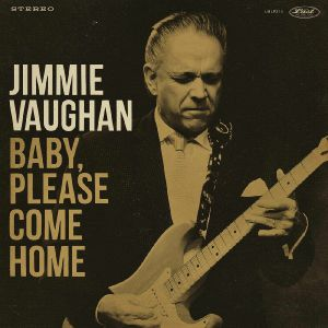 VAGUHAN, Jimmy - Baby Please Come Home