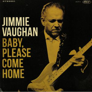 VAUGHAN, Jimmy - Baby Please Come Home