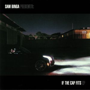 BINGA, Sam - If The Cap Fits EP