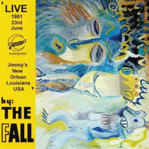 FALL, The - New Orleans 1981 (Record Store Day 2019)