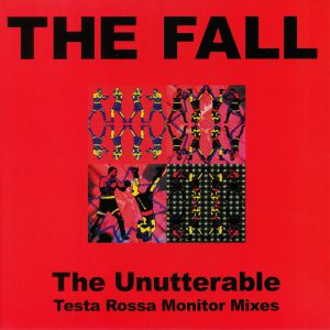 FALL, The - Unutterable: Testa Rossa Monitor Mixes (Record Store Day 2019)