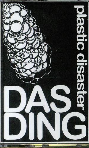 DAS DING - Plastic Disaster