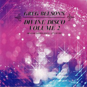 VARIOUS - Greg Belson's Divine Disco Volume Two: Obscure Gospel Disco 1979-1987 (Record Store Day 2019)