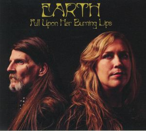 EARTH - Full Upon Her Burning Lips