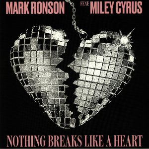 RONSON, Mark/MILEY CYRUS - Nothing Breaks Like A Heart (Record Store Day 2019)