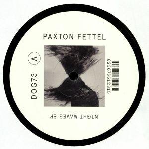 FETTEL, Paxton - Night Waves EP