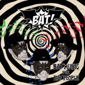 BAT! - Bat Music For Bat People