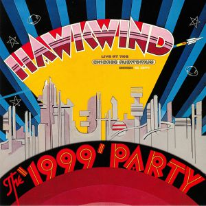 HAWKWIND - The 1999 Party: Live At The Chicago Auditorium March 21st 1974 (Record Store Day 2019)