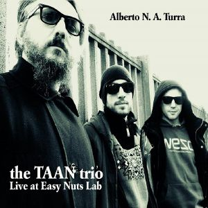 TURRA, Alberto NA - The Taan Trio Live At Easy Nuts Lab