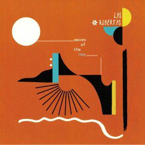 LAS ROBERTAS - Waves Of The New (reissue)