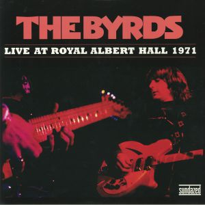 BYRDS, The - Live At The Royal Albert Hall 1971
