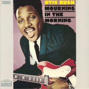 RUSH, Otis - Mourning In The Morning (reissue)