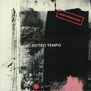 BRUHAHA BABELICO/INDIVIDUAL INDUSTRY - Outro Tempo II EP: Electronic & Contemporary Music From Brazil 1984-1996