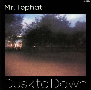 MR TOPHAT - Dusk To Dawn: Part I