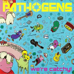 PATHOGENS, The - We're Catchy!