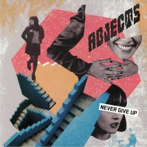 ABJECTS - Never Give Up