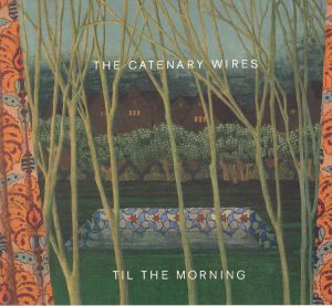 CATENARY WIRES, The - Til The Morning
