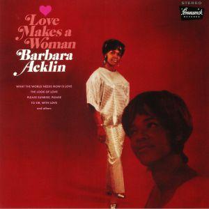 ACKLIN, Barbara - Love Makes A Woman (reissue)