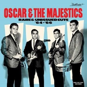 OSCAR & THE MAJESTICS - Rare & Unissued Cuts 64-66 (Record Store Day 2019)