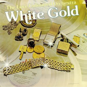 LOVE UNLIMITED ORCHESTRA, The - White Gold