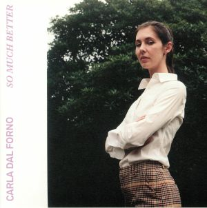 DAL FORNO, Carla - So Much Better