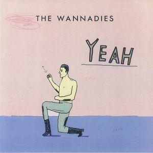 WANNADIES, The - Yeah