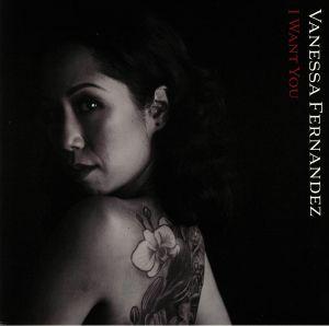 FERNANDEZ, Vanessa - I Want You
