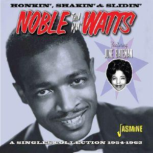 WATTS, Noble - Honkin' Shakin' & Slidin': Singles Collection 1954-1962
