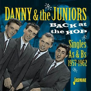 DANNY & THE JUNIORS - Back At The Hop: Singles As & Bs 1957-1962