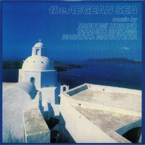 HOSONO, Haruomi/TAKAHIKO ISHIKAWA/MASATAKA MATSUTOYA - The Aegean Sea