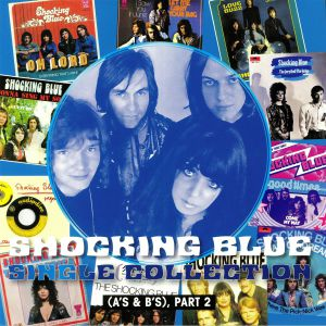 SHOCKING BLUE - Single Collection: As & Bs Part 2 (Expanded Vinyl Edition) (Record Store Day 2019)