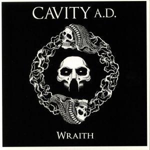 CAVITY - Wraith