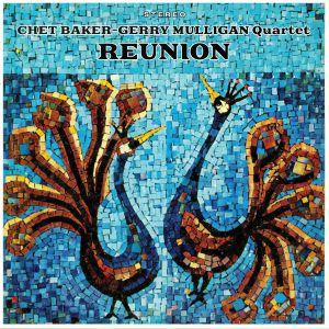 BAKER, Chet/GERRY MULLIGAN QUARTET - Reunion