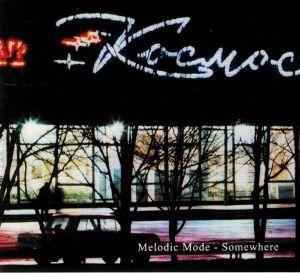 MELODIC MODE - Somewhere