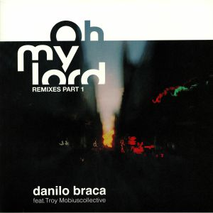 BRACA, Danilo feat TROY MOBIUSCOLLECTIVE - Oh My Lord: Remixes Part 1
