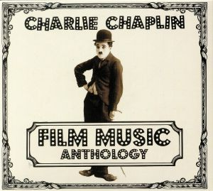 CHAPLIN, Charlie - Film Music Anthology (Soundtrack)