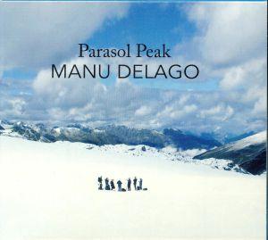 DELAGO, Manu - Parasol Peak (reissue)