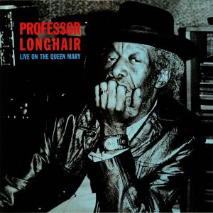 PROFESSOR LONGHAIR - Live On The Queen Mary (remastered) (reissue)