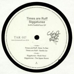 TIMES ARE RUFF/SIGGATUNEZ - 3rdtothe6thfloor EP