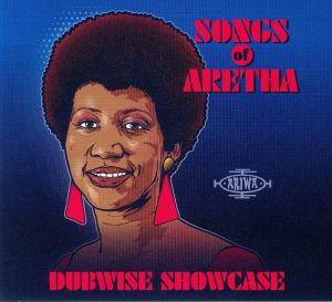 VARIOUS - Songs Of Aretha Dubwise Showcase